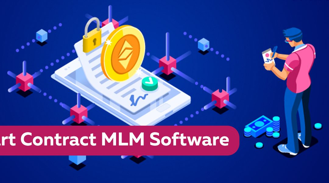 Smart Contract MLM Software – 101