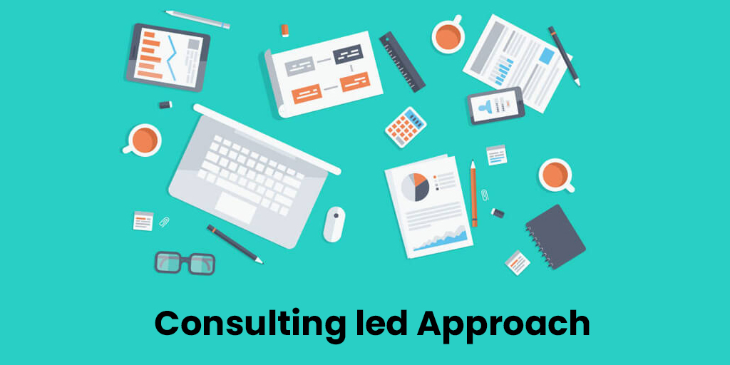 Accomplish a successful revolution with Consulting led Approach